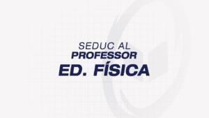 SEDUC ALAGOAS – Professor: Ed. Física