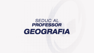 SEDUC ALAGOAS – Professor: Geografia